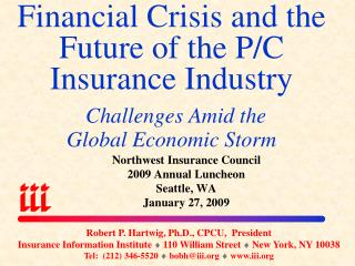 Money related Emergency and the Eventual fate of the P/C Protection Industry Challenges In the midst of the Worldwide Mo
