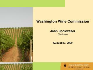 Washington Wine Commission John Bookwalter Administrator August 27, 2009
