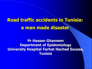 Street auto collisions in Tunisia: a man made calamity