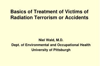 Fundamentals of Treatment of Casualties of Radiation Terrorism or Mishaps