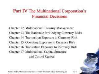 Part IV The Multinational Company's Money related Choices