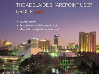 THE ADELAIDE SHAREPOINT Client Bunch 2008