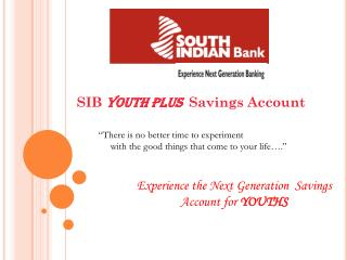 SIB YOUTH In addition to Investment account