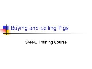 Purchasing and Offering Pigs