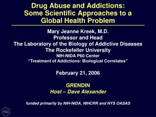Drug Misuse and Addictions: Some Experimental Ways to deal with a Worldwide Wellbeing Issue