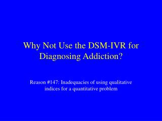 Why Not Utilize the DSM-IVR for Diagnosing Habit?
