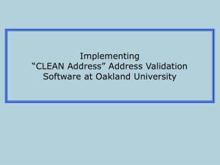 "Executing ""CLEAN Address"" Address Acceptance Programming at Oakland College"