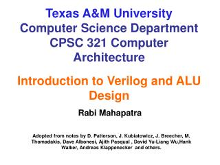 Texas A&M College Software engineering Office CPSC 321 PC Design Prologue to Verilog and ALU Outline
