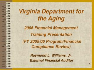 Virginia Office for the Maturing 2006 Monetary Administration Preparing Presentation ( FY 2005/06 Program/Budgetary Cons