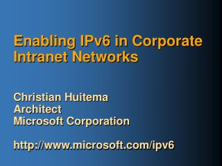 Empowering IPv6 in Corporate Intranet Systems