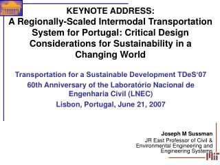KEYNOTE ADDRESS: A Territorially Scaled Multi-purpose Transportation Framework for Portugal: Basic Outline Contemplation