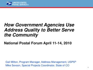 How Government Organizations Use Address Quality to Better Serve the Group National Postal Discussion April 11-14, 2010