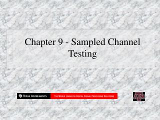 Part 9 - Inspected Channel Testing