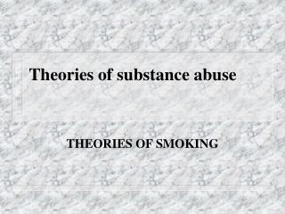 Hypotheses of substance misuse