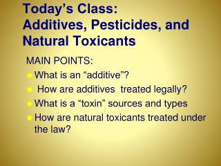 Today's Class: Added substances, Pesticides, and Common Toxicants