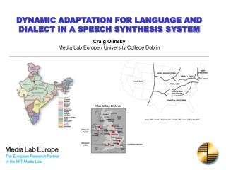 DYNAMIC Adjustment FOR Dialect AND Lingo IN A Discourse Union Framework Craig Olinsky Media Lab Europe/College School Du