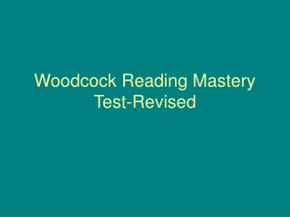Woodcock Perusing Authority Test-Reconsidered