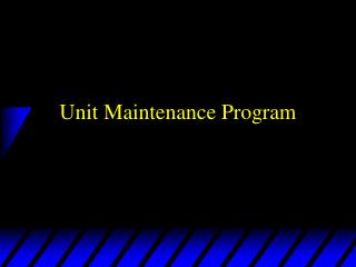 Unit Upkeep Program