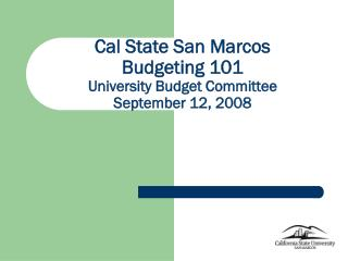 Cal State San Marcos Planning 101 College Spending plan Council September 12, 2008