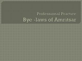 Proficient Practice Bye - laws of Amritsar