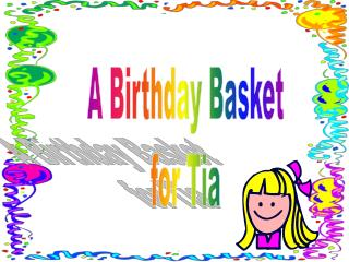 A Birthday Wicker container for Tia