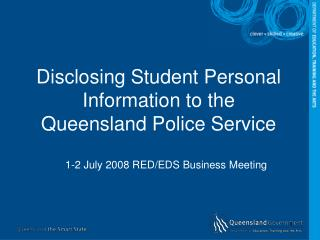 Revealing Understudy Individual Data to the Queensland Police Administration