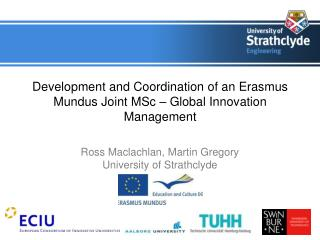 Advancement and Coordination of an Erasmus Mundus Joint MSc