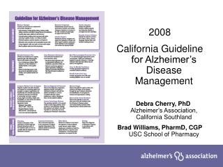 2008 California Rule for Alzheimer's Sickness Administration Debra Cherry, PhD Alzheimer's Affiliation, California South
