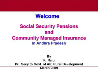 Government disability Benefits and Group Oversaw Protection in Andhra Pradesh By K. Raju Prl. Secy to Govt. of AP, Rusti