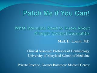 Patch Me in the event that You Can! What Internists Need to Think About Unfavorably susceptible Contact Dermatitis