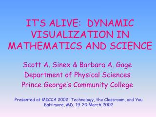IT'S ALIVE: DYNAMIC Perception IN Arithmetic AND SCIENCE