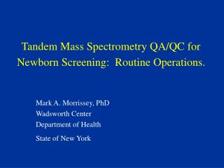 Coupled Mass Spectrometry QA/QC for Infant Screening: Routine Operations.