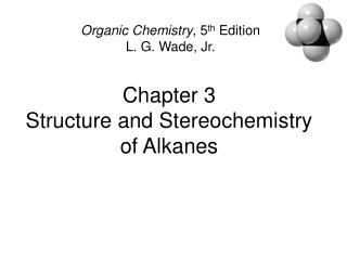 Part 3 Structure and Stereochemistry of Alkanes
