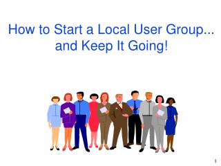 Step by step instructions to Begin a Nearby Client Bunch... what's more, Keep It Going!
