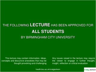 THE Accompanying Address HAS BEEN Affirmed FOR ALL Understudies BY BIRMINGHAM CITY College health.bcu.ac.uk/craigjackson
