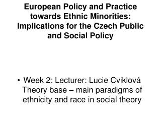 European Approach and Practice towards Ethnic Minorities: Suggestions for the Czech Open and Social Strategy