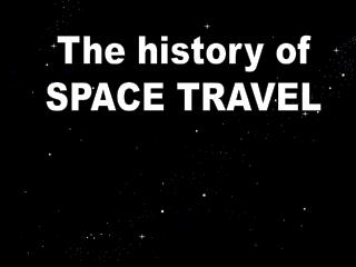 The historical backdrop of SPACE TRAVEL