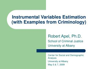 Instrumental Variables Estimation (with Samples from Criminology)
