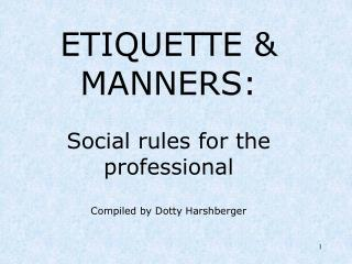 Behavior and Conduct: Social principles for the expert Gathered by Dotty Harshberger