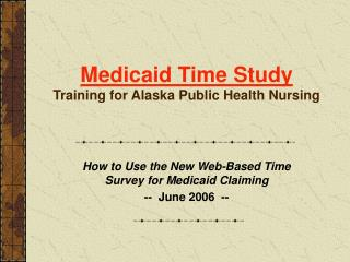 Medicaid Time Study Preparing for The Frozen North General Wellbeing Nursing