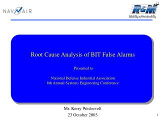 Main driver Investigation of BIT False Alerts Exhibited to National Guard Mechanical Affiliation sixth Yearly Frameworks