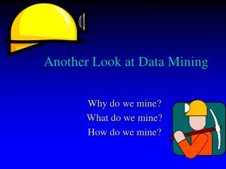 Another Take a gander at Information Mining