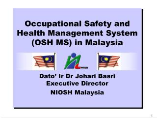 Word related Wellbeing and Wellbeing Administration Framework (OSH MS) in Malaysia Dato' Ir Dr Johari Basri Official Chi