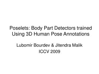 Poselets: Body Part Finders prepared Utilizing 3D Human Stance Explanations