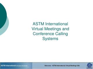 ASTM Global Virtual Gatherings and Meeting Calling Frameworks