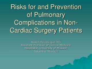Dangers for and Counteractive action of Aspiratory Intricacies in Non-Cardiovascular Surgery Patients