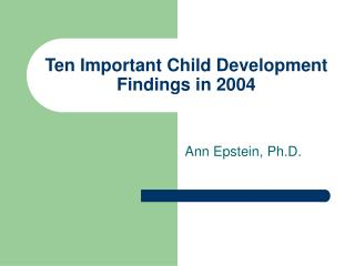 Ten Imperative Kid Improvement Discoveries in 2004