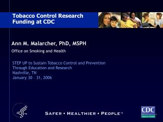 Ann M. Malarcher, PhD, MSPH Office on Smoking and Wellbeing
