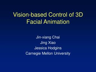 Vision-based Control of 3D Facial Liveliness