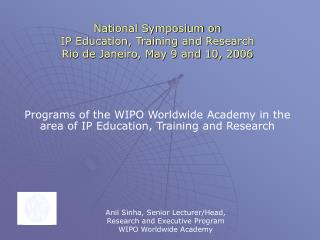 National Symposium on IP Instruction, Preparing and Investigate Rio de Janeiro, May 9 and 10, 2006